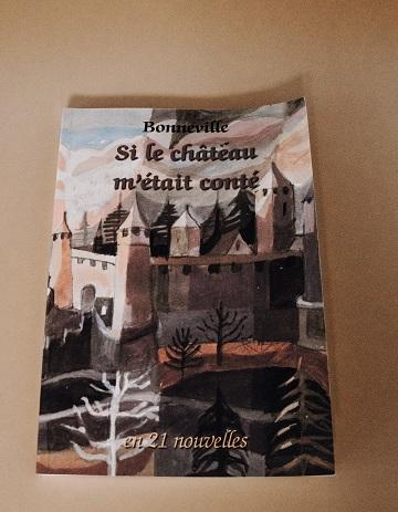 Livre Bonneville Si le château m'étais conté...